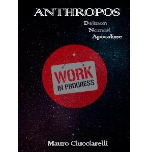 Anthropos Apocalisse – Mauro Ciucciarelli