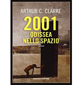 2001: Odissea nello spazio – Arthur C. Clarke