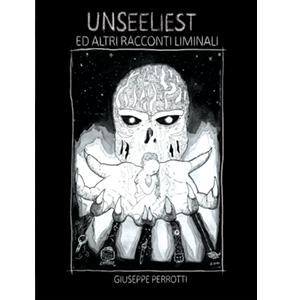 Unseeliest – Giuseppe Perrotti